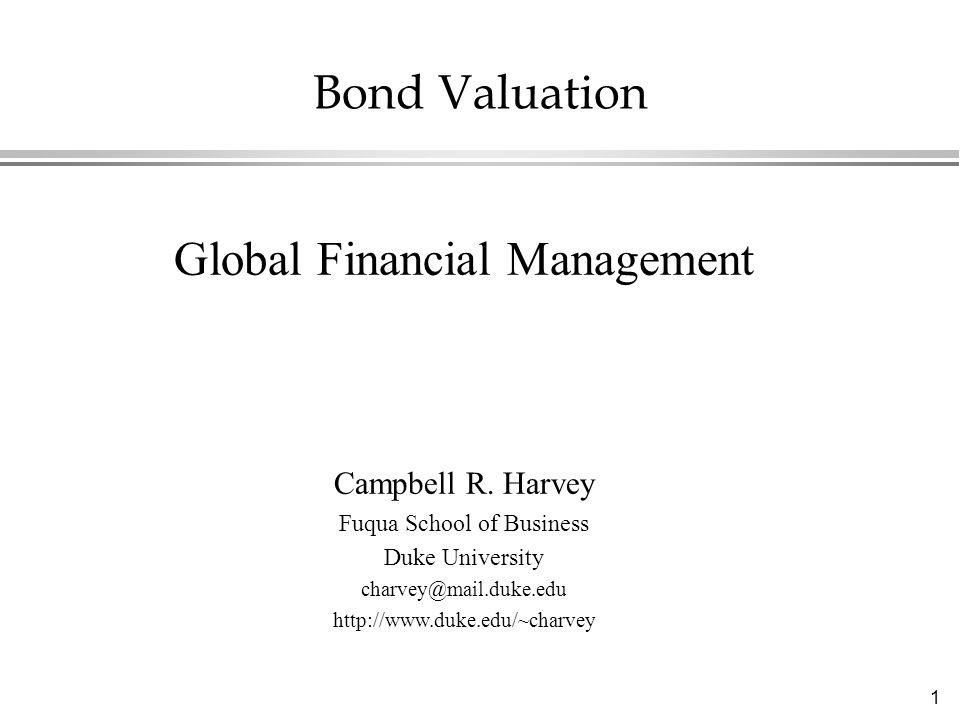 1 Bond Valuation Global Financial Management Campbell R.