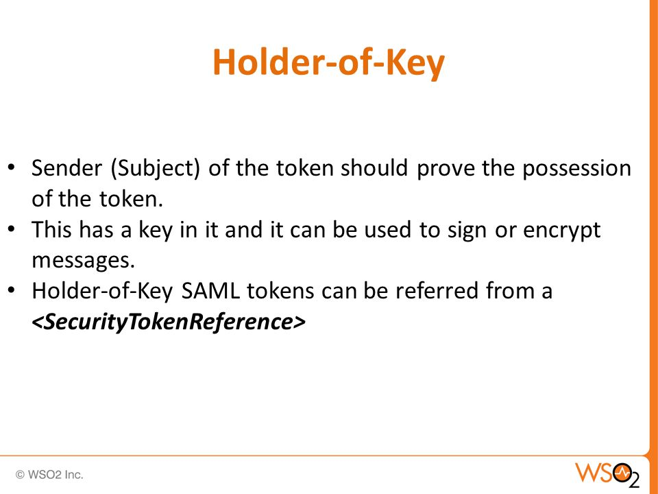 Holder-of-Key Sender (Subject) of the token should prove the possession of the token.