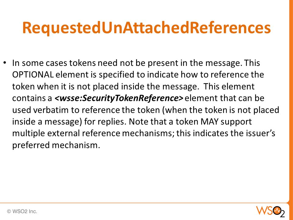 RequestedUnAttachedReferences In some cases tokens need not be present in the message.