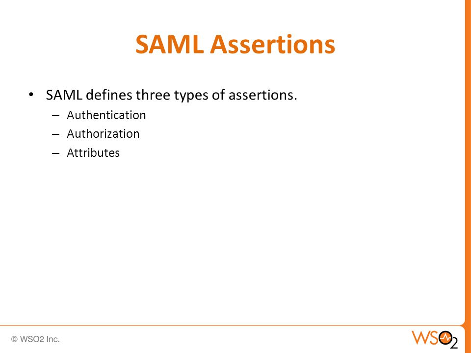 SAML Assertions SAML defines three types of assertions.