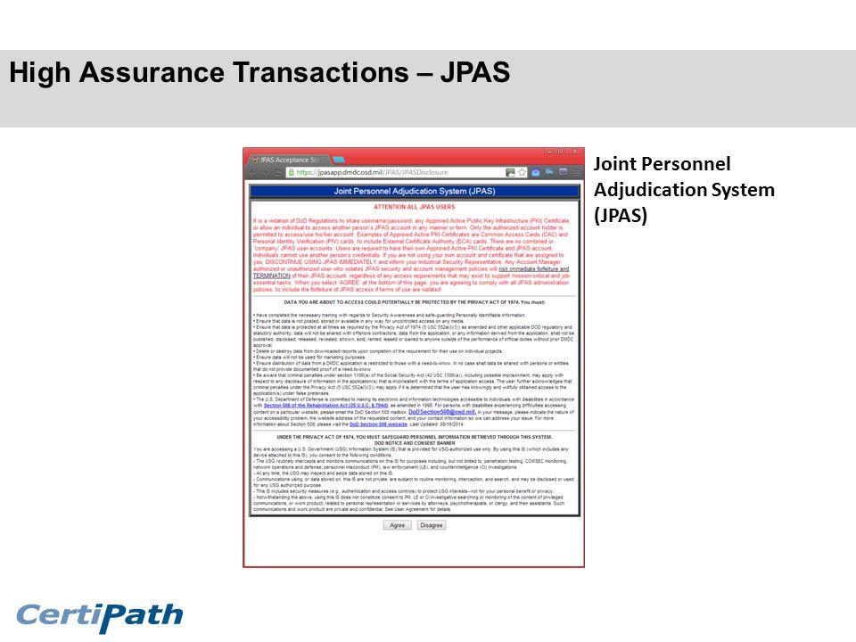 High Assurance Transactions – JPAS Joint Personnel Adjudication System (JPAS)