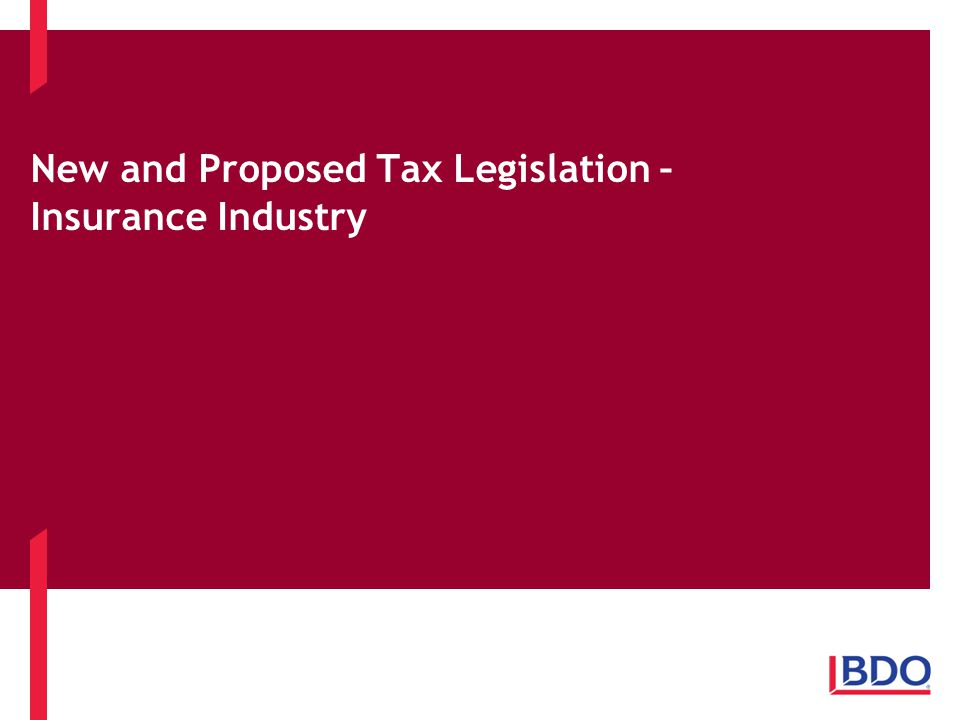 New and Proposed Tax Legislation – Insurance Industry