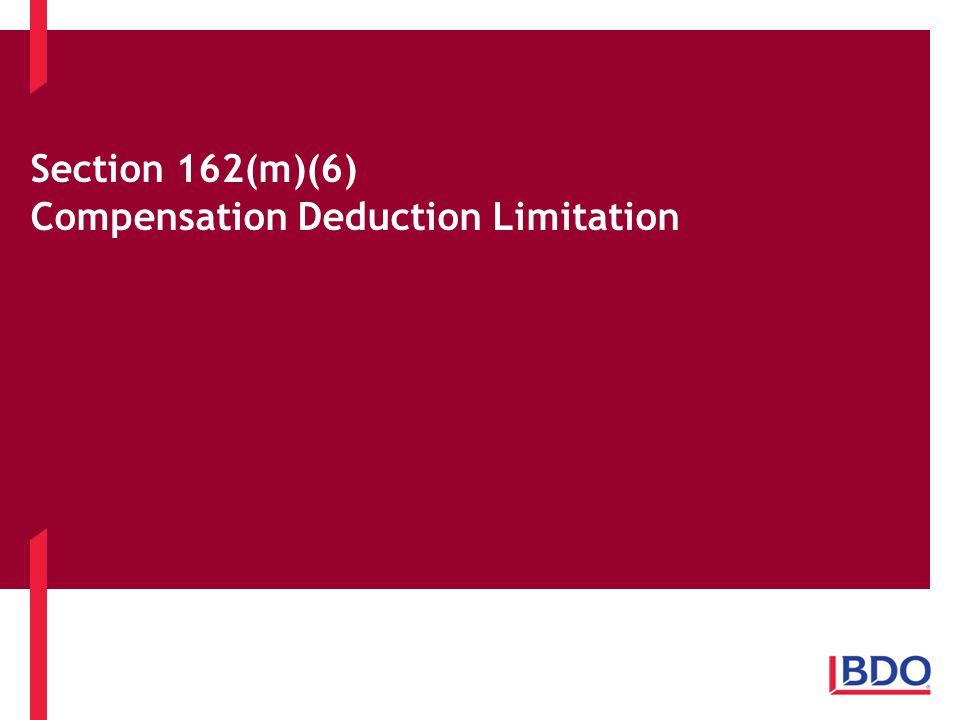 Section 162(m)(6) Compensation Deduction Limitation