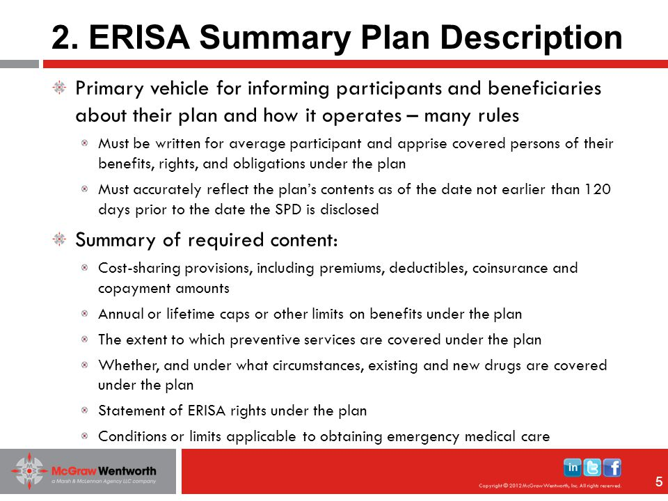 44 The plan administrator must furnish copies of certain documents upon written request and must have copies available for examination Plan document establishes an employer's ERISA plan Must indicate the 500 series plan number Must specify the plan name – Health and Welfare plan of ABC Company Can consist of more than one benefit (health, dental, life, etc) This document is very similar to the SPD or is a document that will refer to each SPD for every benefit covered by the plan More information on ERISA can be found at: http://www.dol.gov/ebsa/compliance_assistance.html http://www.dol.gov/ebsa/compliance_assistance.html 1.