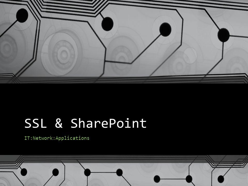 SSL & SharePoint IT:Network:Applications