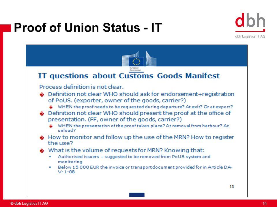 15 © dbh Logistics IT AG Proof of Union Status - IT