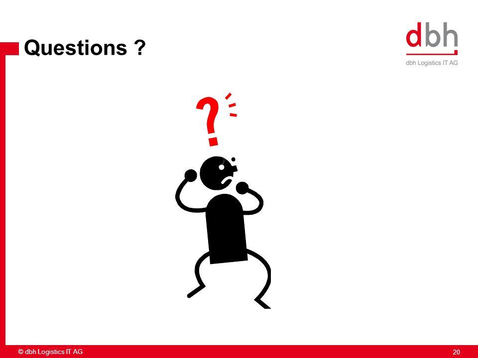 20 © dbh Logistics IT AG Questions ?