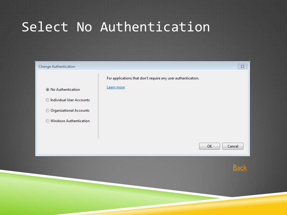 Select No Authentication Back