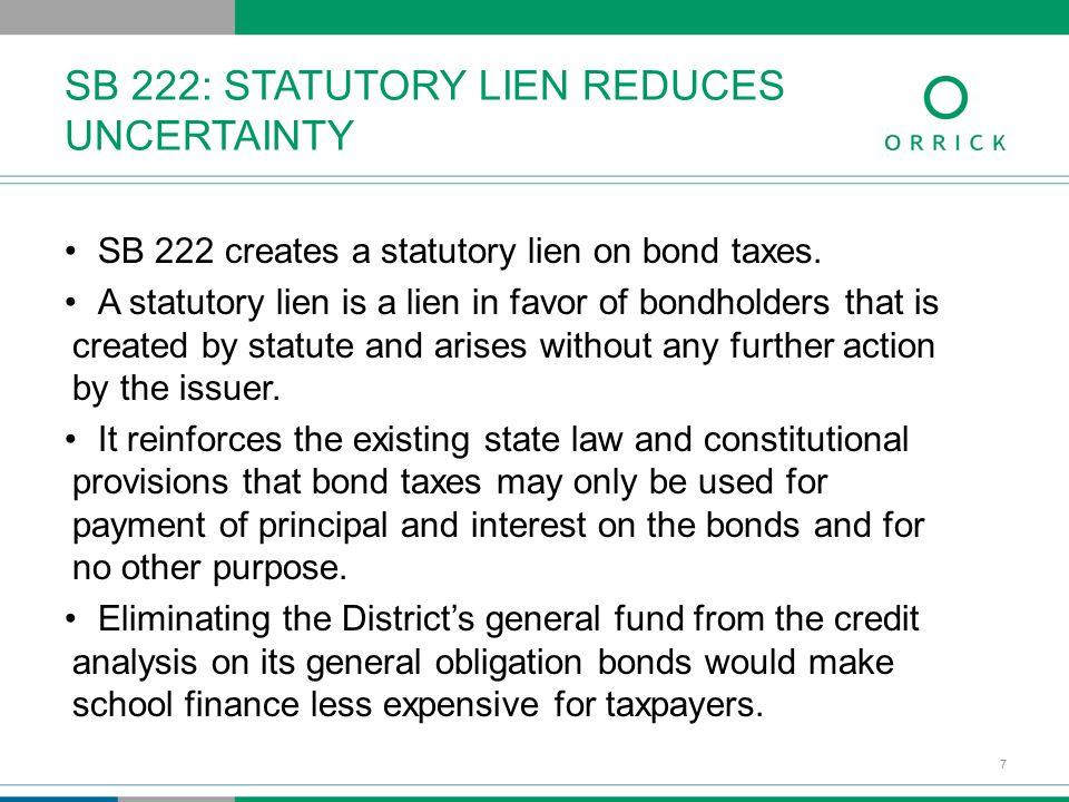 SB 222 creates a statutory lien on bond taxes.