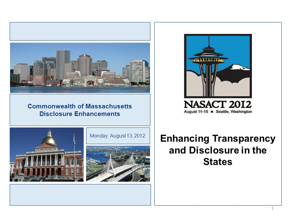 Commonwealth of Massachusetts Disclosure Enhancements Monday, August 13, 2012 Enhancing Transparency and Disclosure in the States 1