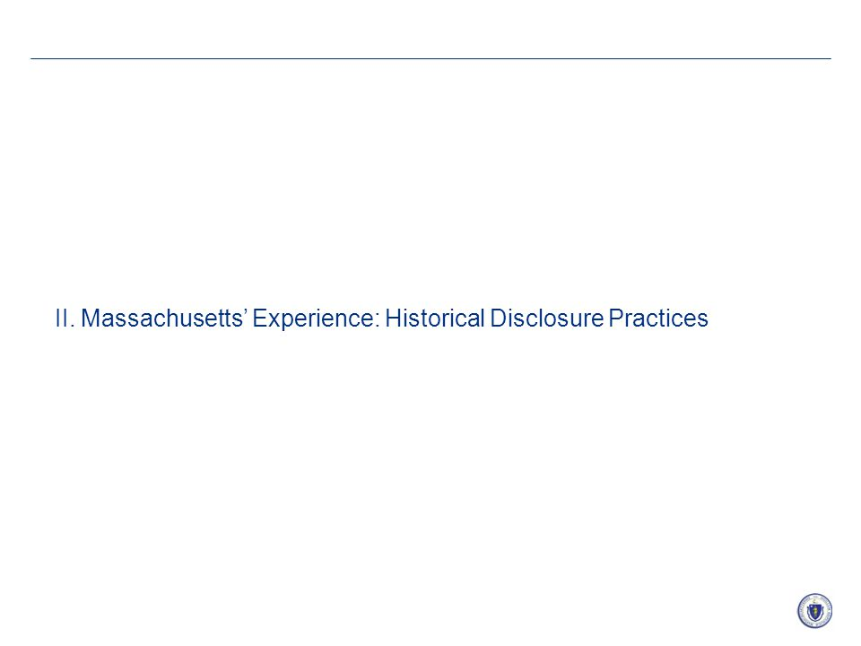 10 II. Massachusetts' Experience: Historical Disclosure Practices