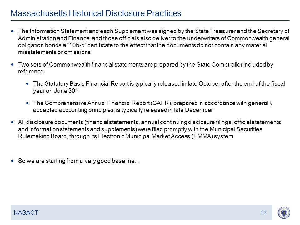 13 Massachusetts Historical Disclosure Practices NASACT 12 The Information Statement and each Supplement was signed by the State Treasurer and the Sec