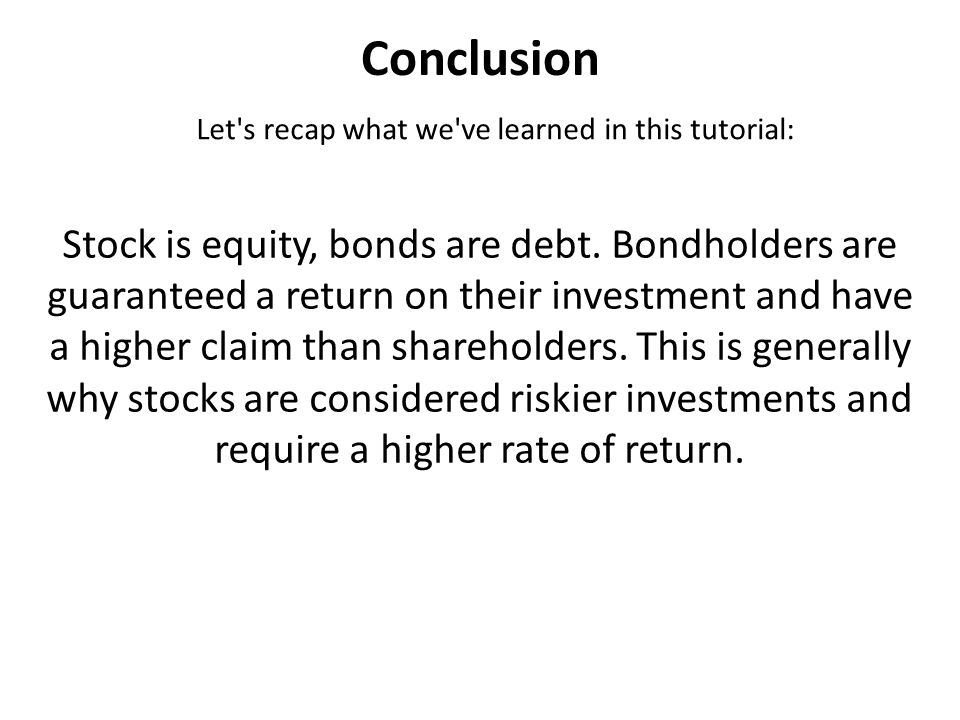 Conclusion Let s recap what we ve learned in this tutorial: Stock is equity, bonds are debt.