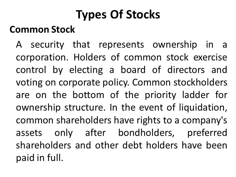 Types Of Stocks Common Stock A security that represents ownership in a corporation.