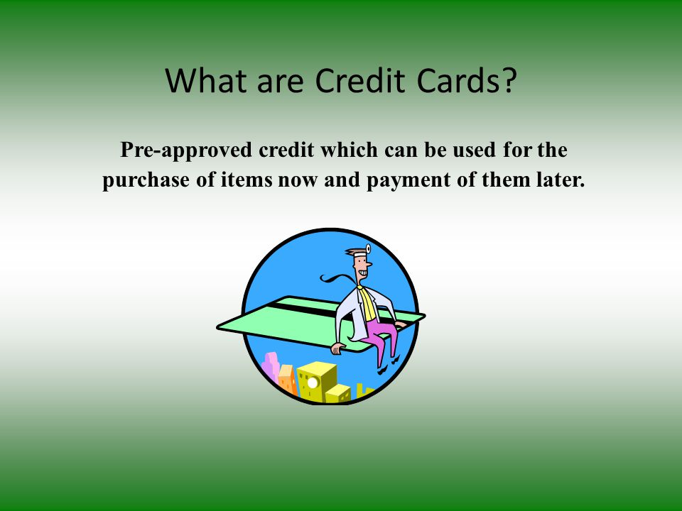 Credit cards It is a plastic card having a magnetic strip, issued by a bank or business authorizing the holder to buy goods or services on credit.