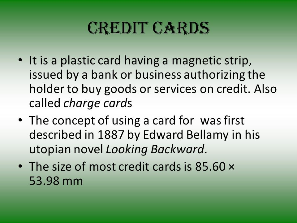 Credit card cycle A card holder makes purchase, and present it to the merchant instead of cash.