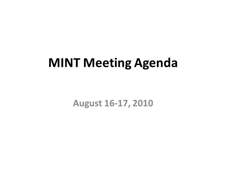 MINT Meeting Agenda August 16-17, 2010
