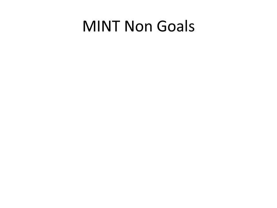 MINT Non Goals