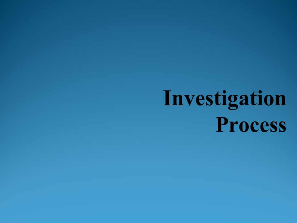 Investigation Process