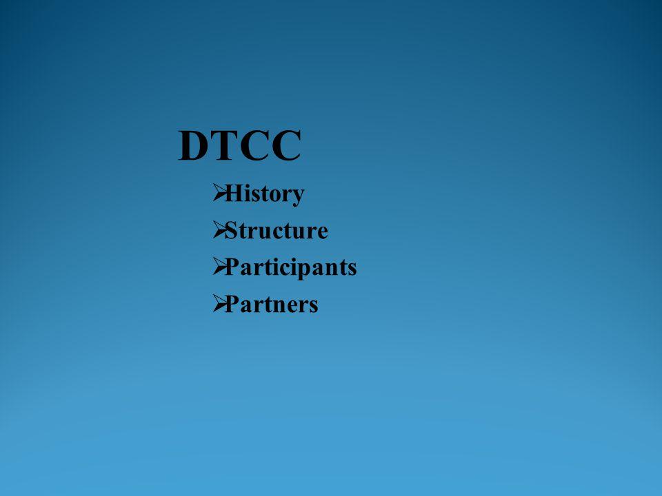 DTCC  History  Structure  Participants  Partners
