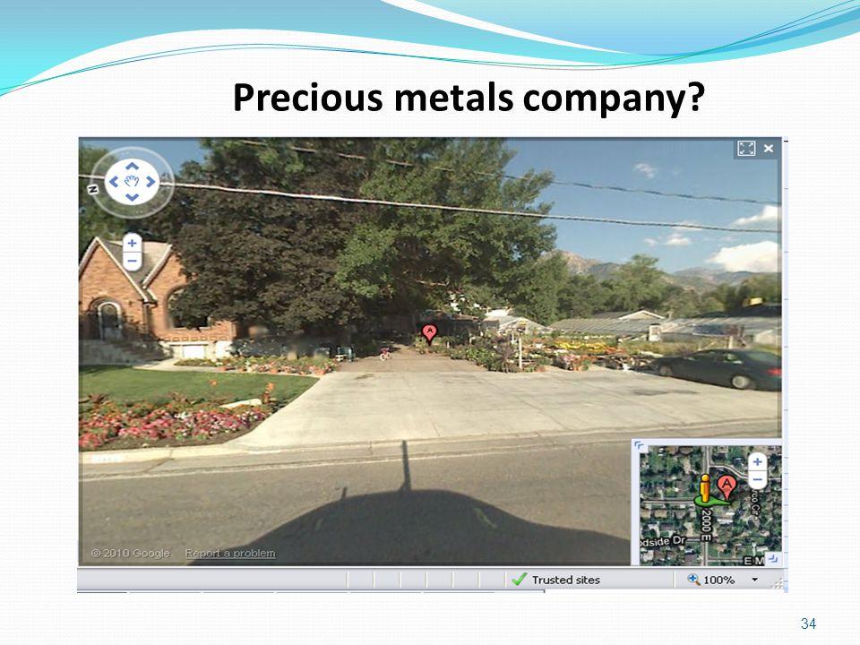 Precious metals company? 34