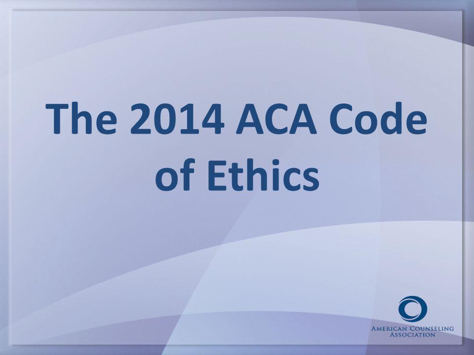 The 2014 ACA Code of Ethics