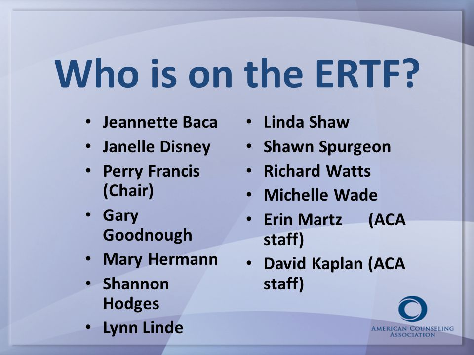 Who is on the ERTF.