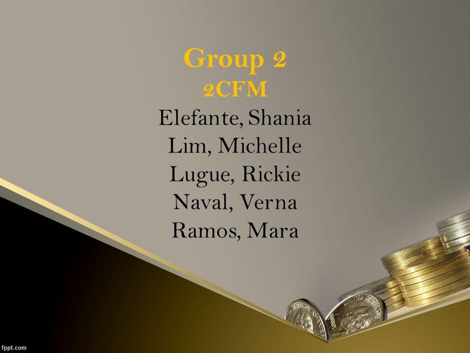Group 2 2CFM Elefante, Shania Lim, Michelle Lugue, Rickie Naval, Verna Ramos, Mara