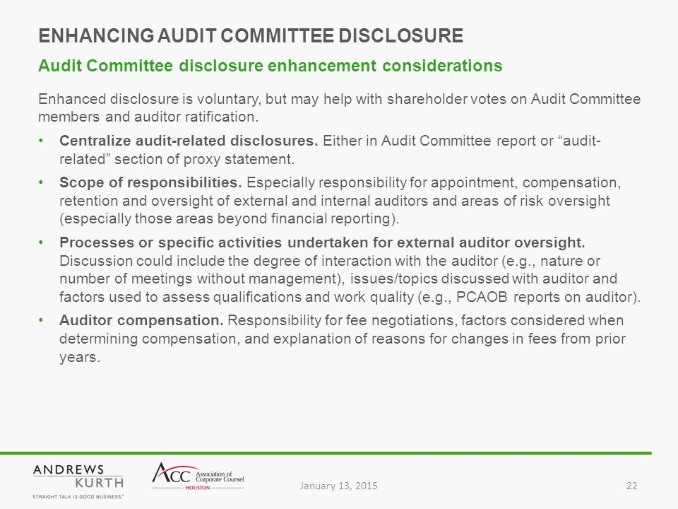 January 13, 201522 Enhanced disclosure is voluntary, but may help with shareholder votes on Audit Committee members and auditor ratification.