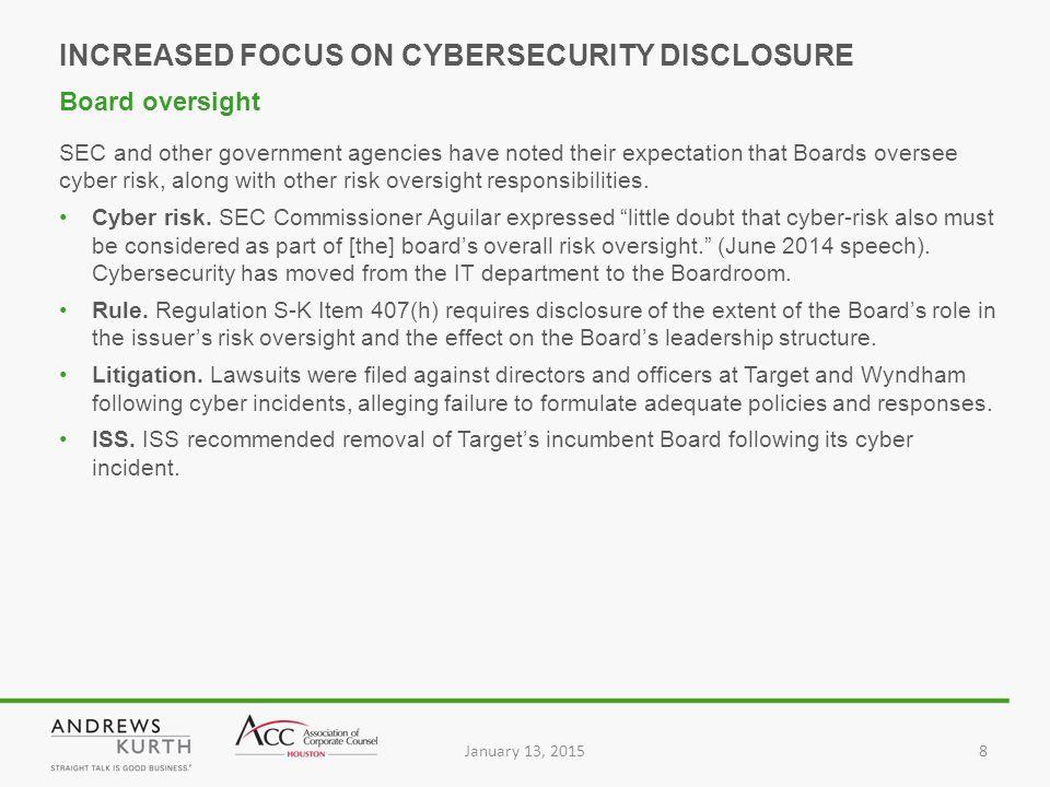 January 13, 20158 SEC and other government agencies have noted their expectation that Boards oversee cyber risk, along with other risk oversight responsibilities.