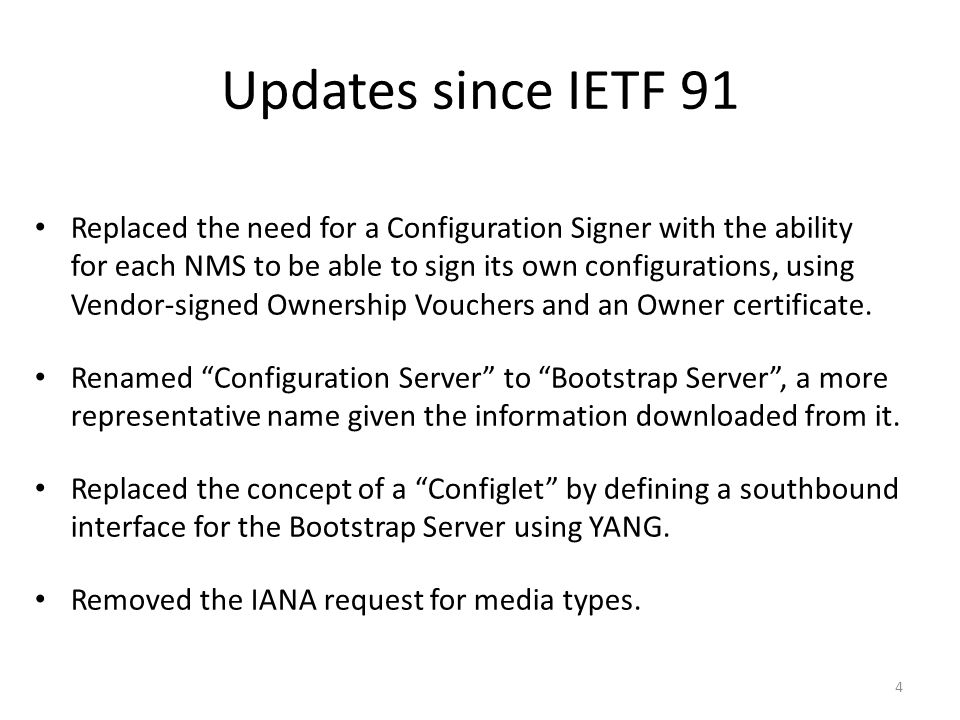 Updates since IETF 91 Replaced the need for a Configuration Signer with the ability for each NMS to be able to sign its own configurations, using Vend