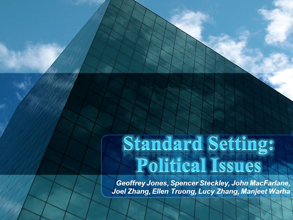 Political Aspects of Standard Setting Standard setters must ensure consensus that all constituents will go along with it Interest group theory of regulation: Technical or theoretical correctness does not guarantee success of standard Interest groups will offer strong resistance until they are satisfied Due process ensures retractions are minimized Too many retractions threatens existence of standard setting body