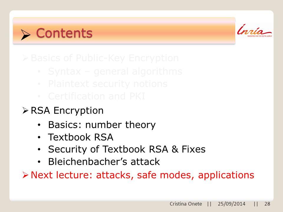  Contents  Basics of Public-Key Encryption  RSA Encryption Syntax – general algorithms Plaintext security notions Certification and PKI Basics: num