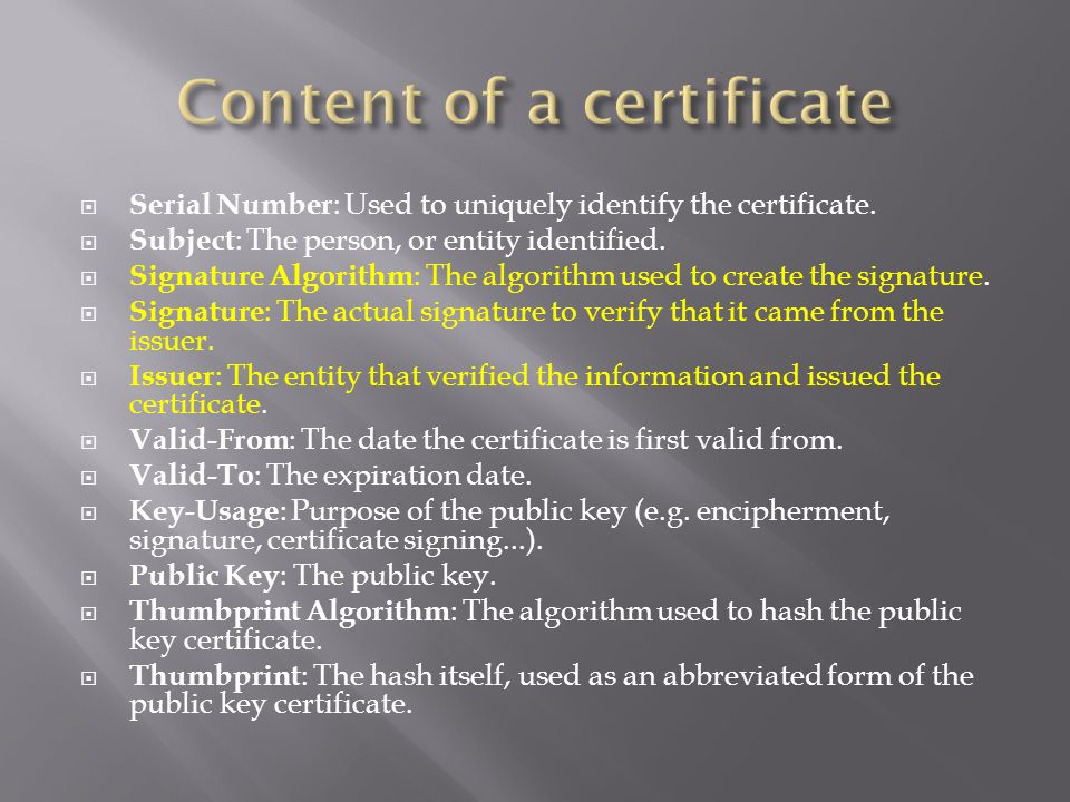  Serial Number : Used to uniquely identify the certificate.