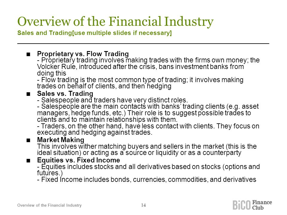 Overview of the Financial Industry Sales and Trading[use multiple slides if necessary] _______________________________________________________________________ ■ Proprietary vs.