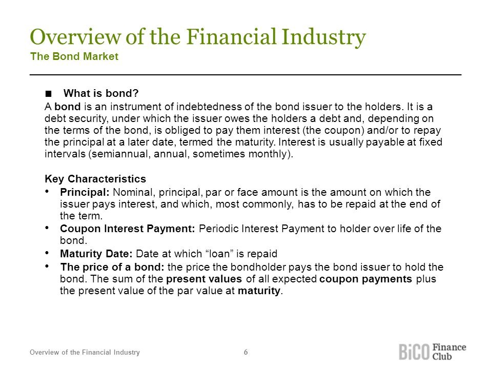 Overview of the Financial Industry The Bond Market _______________________________________________________________________ ■ What is bond? A bond is a