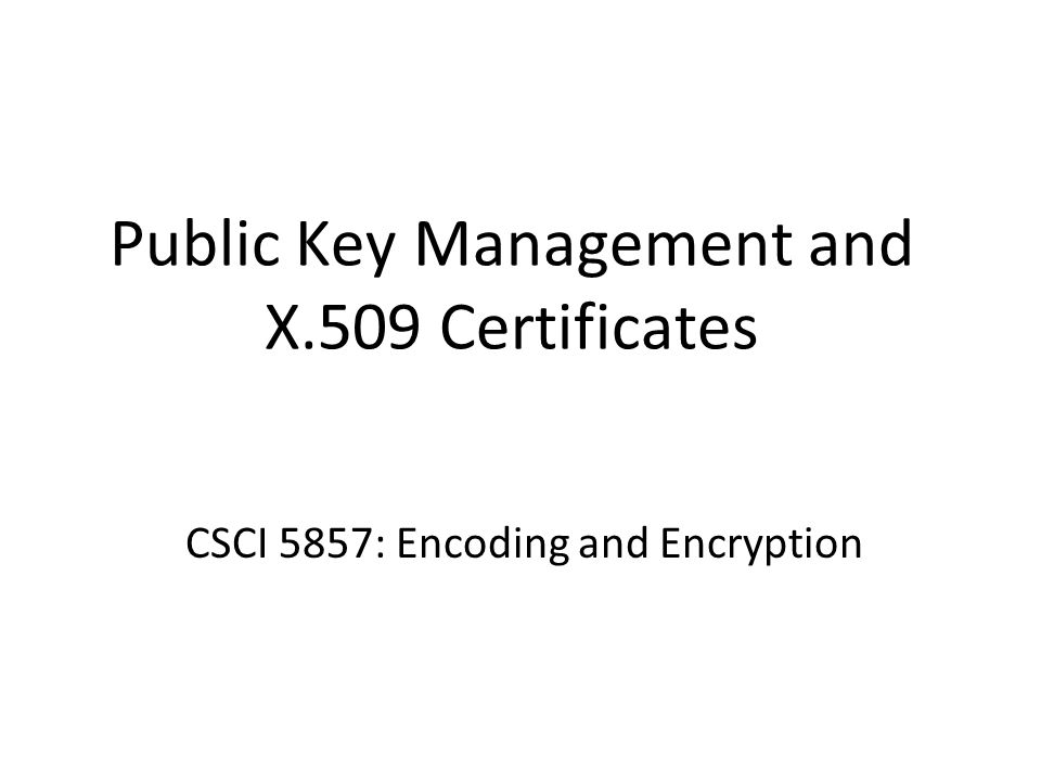 12 Verifying X.509 Certificates Use indicated hash algorithm to create digest from all fields in certificate Use CA's public key to decrypt signature and get enclosed digest If the two match, certificate is valid and has not been tampered with H(all fields) signature E mod n compare