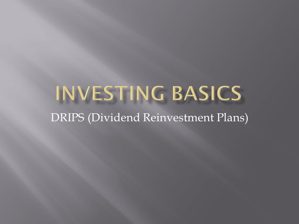 DRIPS (Dividend Reinvestment Plans)