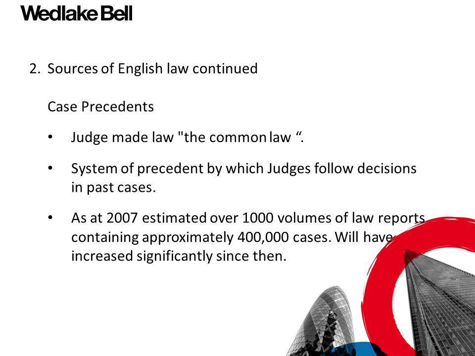 2.Sources of English law continued Court of Justice of European Union provides interpretation of EU treaties and legislation which bind all courts below (but not itself).