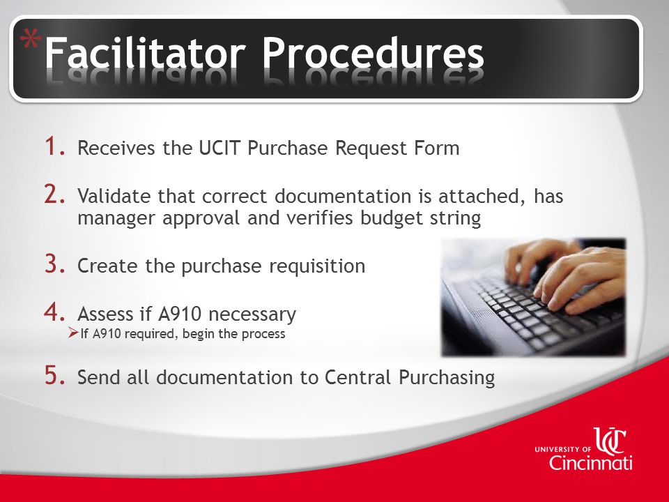 1.Receive the purchase requisition and documentation via email or fax 2.