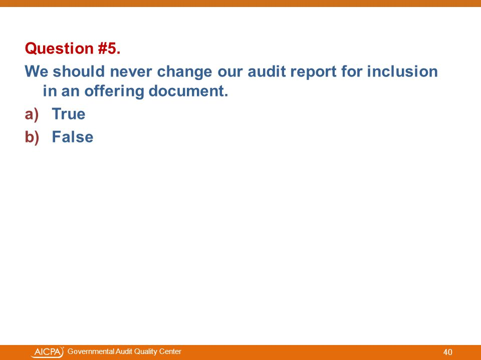 #aicpacw Governmental Audit Quality Center Question #5.