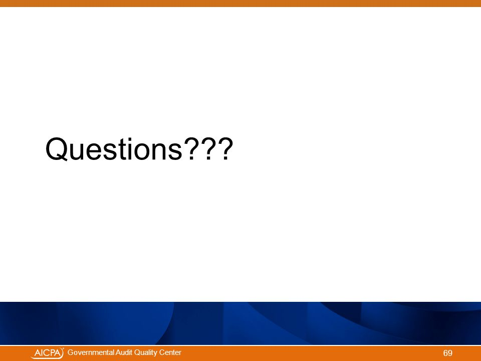 #aicpacw Governmental Audit Quality Center Questions 69