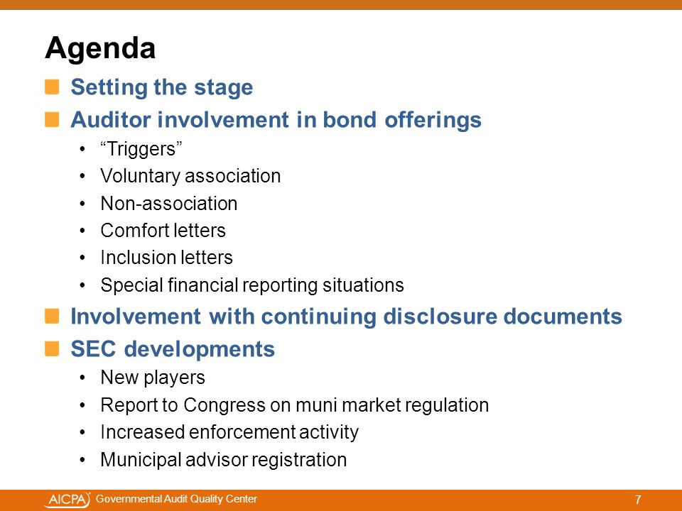 #aicpacw Governmental Audit Quality Center Auditor involvement – continuing disclosure filings (AAG-SLV 16.10) Auditor is not required to undertake any procedures with respect to a client s continuing disclosure documents, even if those documents include audited financial statements 58