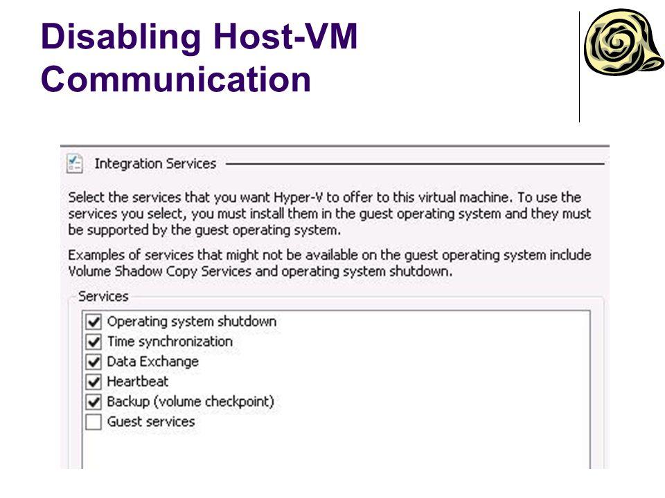Disabling Host-VM Communication