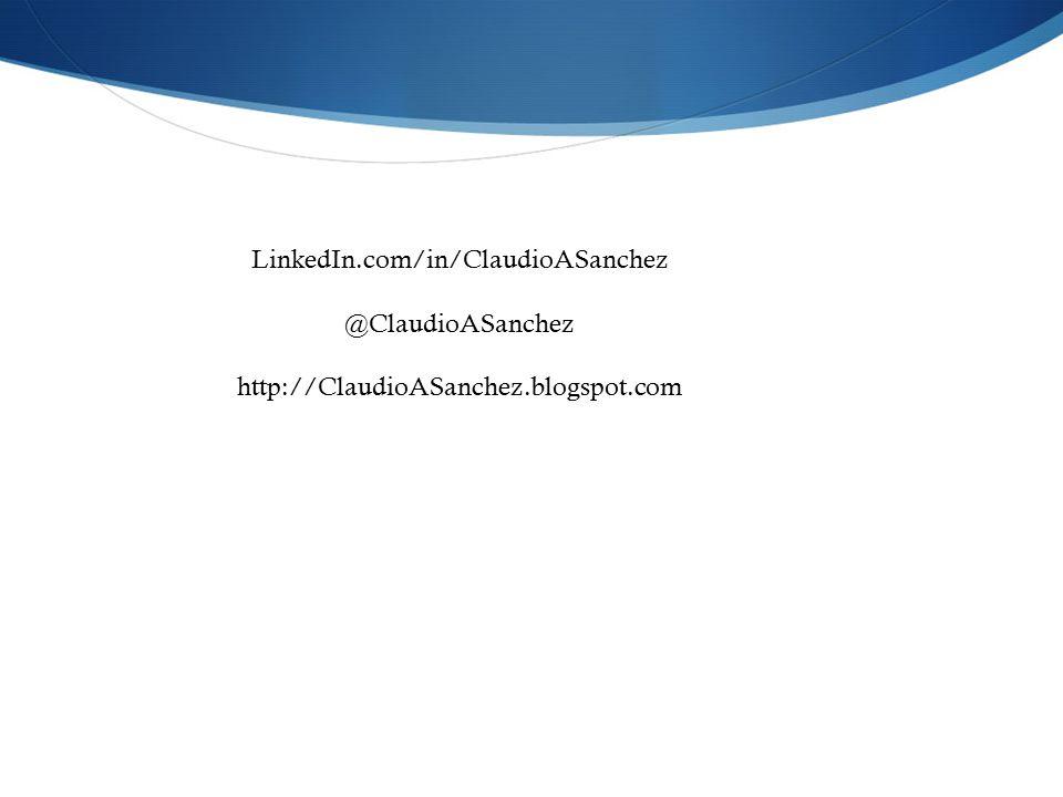 LinkedIn.com/in/ClaudioASanchez @ClaudioASanchez http://ClaudioASanchez.blogspot.com