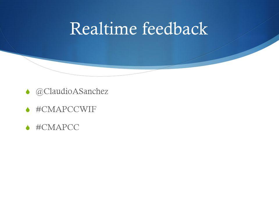 Realtime feedback  @ClaudioASanchez  #CMAPCCWIF  #CMAPCC
