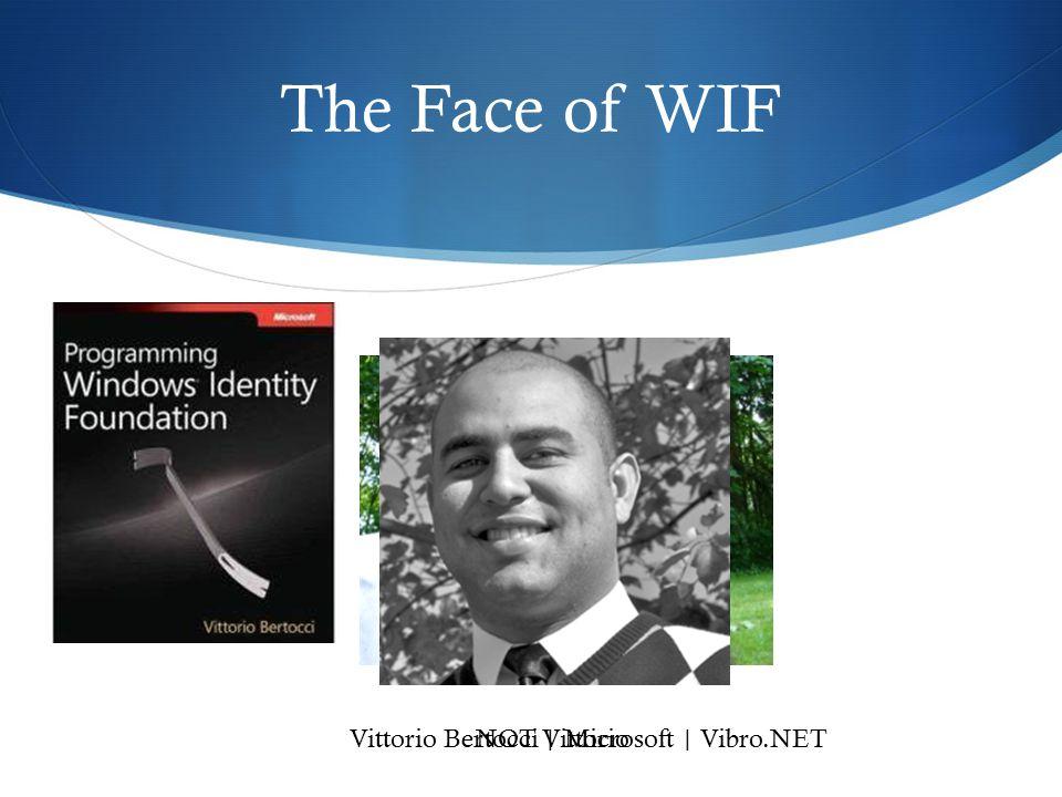 The Face of WIF Vittorio Bertocci | Microsoft | Vibro.NETNOT Vittorio