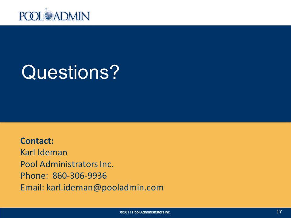 17 Contact: Karl Ideman Pool Administrators Inc.