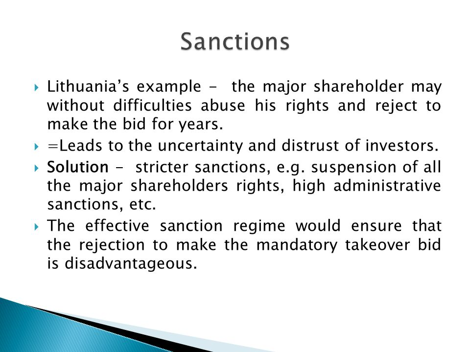  Lithuania's example - the major shareholder may without difficulties abuse his rights and reject to make the bid for years.