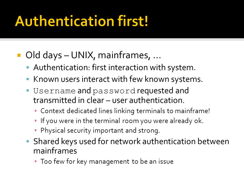  Today – Internet  Substantial public space requires no authentication ▪ DoS, Phishing,...